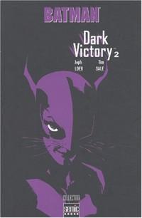 Batman : Dark Victory. Tome 2