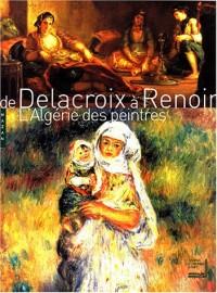 De Delacroix à Renoir : Les Peintres en Algérie