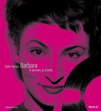 Barbara : A demain, je chante