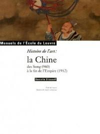 Histoire de l'art : La Chine des Song (960) à la fin de l'Empire (1912)
