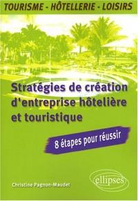 Stratégies de création d'entreprise hôtelière et touristique