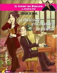 Le coffret des musiciens avec Mathilda May - La maison enchantée du piano