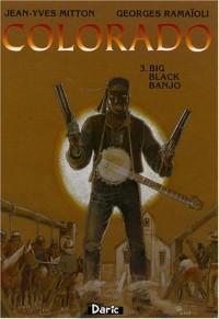 Colorado, Tome 3 : Big Black Banjo