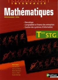 Mathématiques Tle STG : Spécialités Mercatique, Comptabilité et finance des entreprises, Gestion des systèmes d'information