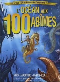 L'Océan aux 100 abîmes : C'est toi le héros de l'aventure !