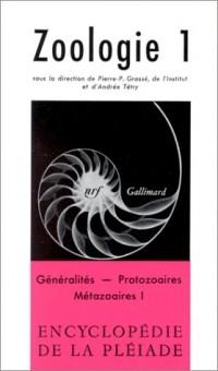 Zoologie, tome 1 : Généralités - Protozoaires - Métazoaires