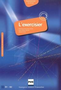 L'exercisier : Manuel d'expression française, B1-B2