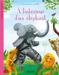 A l'intérieur d'un éléphant