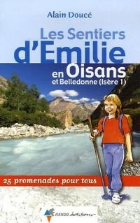 Les Sentiers d'Emilie en Oisans et Belledonne (Isère 1) : 25 promenades pour tous