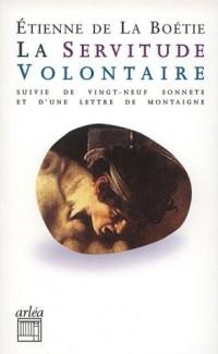 La servitude volontaire : Suivi de vingt-neuf sonnets Et d'une lettre de Montaigne à son père sur la mort d'Etienne de La Boétie