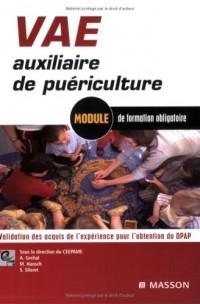 VAE auxiliaire de puériculture : Module de formation obligatoire. Validation des acquis d'expérience pour l'obtention du DPAP