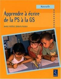 Apprendre à écrire de la PS à la GS : Maternelle