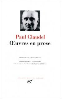 Claudel : Oeuvres en prose