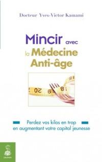 Mincir avec la Médecine Anti-âge