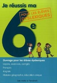Je réussis ma 6e : Ouvrage pour les élèves dyslexiques