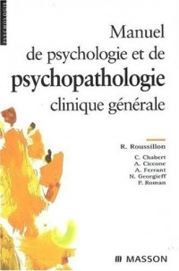 Manuel de psychologie et psychopathologie clinique générale
