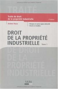 Droit de la propriété industrielle : Tome 1, Marques et autres signes distinctifs, Dessins et modèles