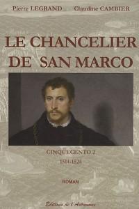 Cinquecento, Tome 2 : Le chancelier de San Marco (1514-1524)