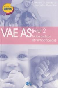 VAE AS : Livret 2, Guide pratique et méthodologique