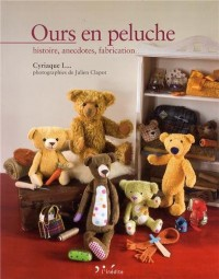 Ours en peluche : Histoire, anecdotes, fabrication