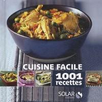 La cuisine facile : 1001 recettes