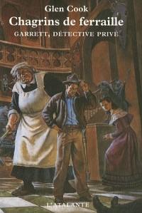 Garrett, détective privé, Tome 4 : Chagrins de ferraille