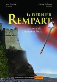 Le Dernier Rempart - La chute du Château de Nice