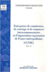 Entreprises de commission, de courtage et de commerce intracommunautaire et d'importation-exportation de France métropolitaine (CCNIE) - 19e édition - ... Convention collective brochure 3100 - IDCC:43