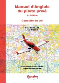 Manuel d'anglais du pilote privé 2e édition - Conduite du vol