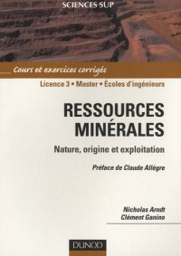 Ressources minérales: cours et exercices corrigés. Préface Claude Allègre