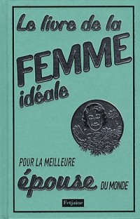 Livre de la femme idéale pour la meilleure épouse du monde
