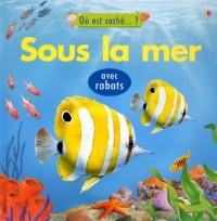 Sous la Mer - avec Rabats - Ou Est Cache...?