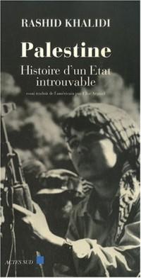 Palestine : Histoire d'un Etat introuvable