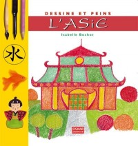 Peins et dessine l'Asie
