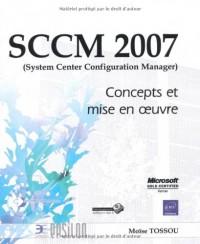 SCCM 2007 (System Center Configuration Manager) - Concepts et mise en oeuvre