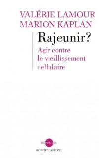 Rajeunir ? : Agir contre le vieillissement cellulaire