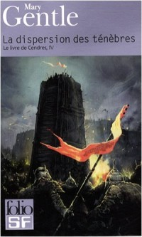Le Livre de Cendres, Tome 4 : La dispersion des ténèbres