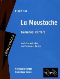 Etude sur Enmmanuel Carrère : La Moustache