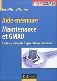 Maintenance et GMAO : Tableaux de bord, organisation et procédures