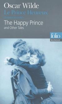 Le Prince Heureux et autres contes : Edition bilingue français-anglais