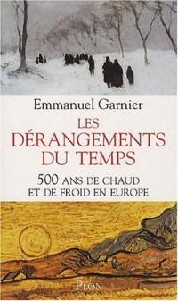Les dérangements du temps : 500 Ans de chaud et de froid en Europe
