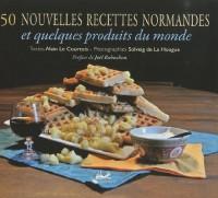 50 nouvelles recettes normandes et quelques produits du monde