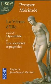 La Vénus d'Ille : Suivi de Djoûmane et de Les sorcières espagnoles