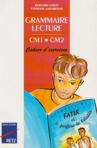 Grammaire Lecture CM1-CM2 : Cahier d'exercices