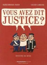 Vous avez dit justice ?