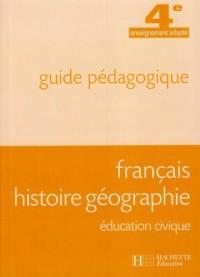 Français Histoire Geographie Education Civique 4e Segpa - Guide Pedagogique