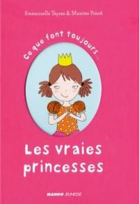 Ce que font toujours les vraies princesses : Ce que ne font jamais les vraies princesses