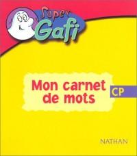 Super Gafi, CP : Mon carnet de mots