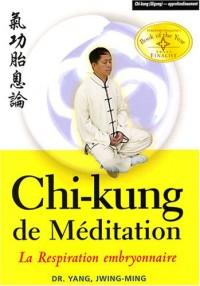 Chi-kung de Méditation : La respiration embryonnaire
