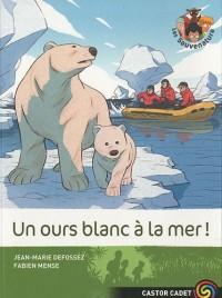 Les Sauvenature, Tome 9 : Un ours blanc à la mer